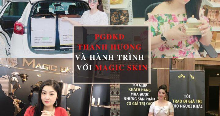 Phó giám đốc kinh doanh Thanh Hương và hành trình với Magic Skin
